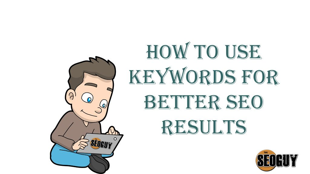 use keywords for better SEO results