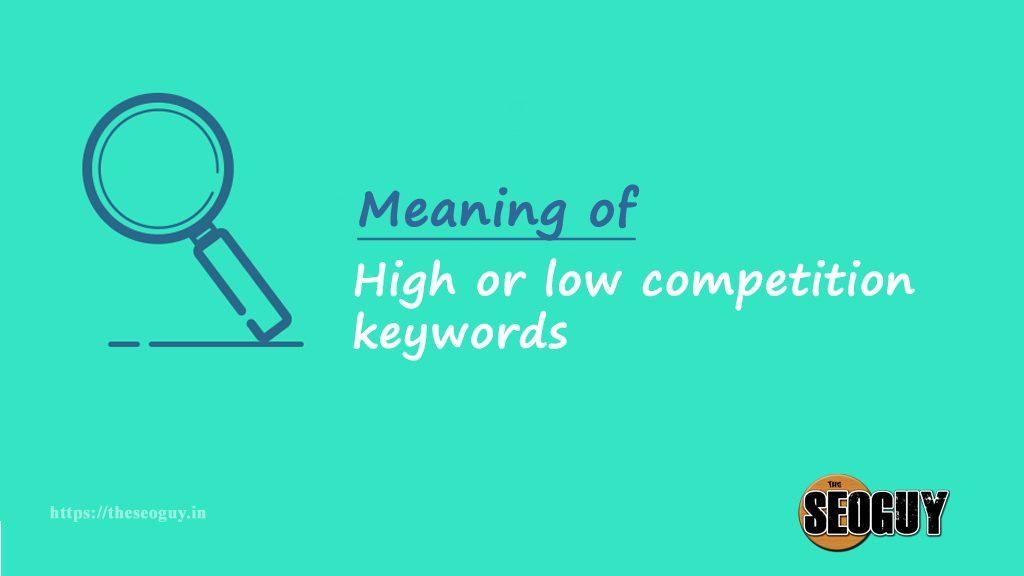 Meaning of High or low competition keywords