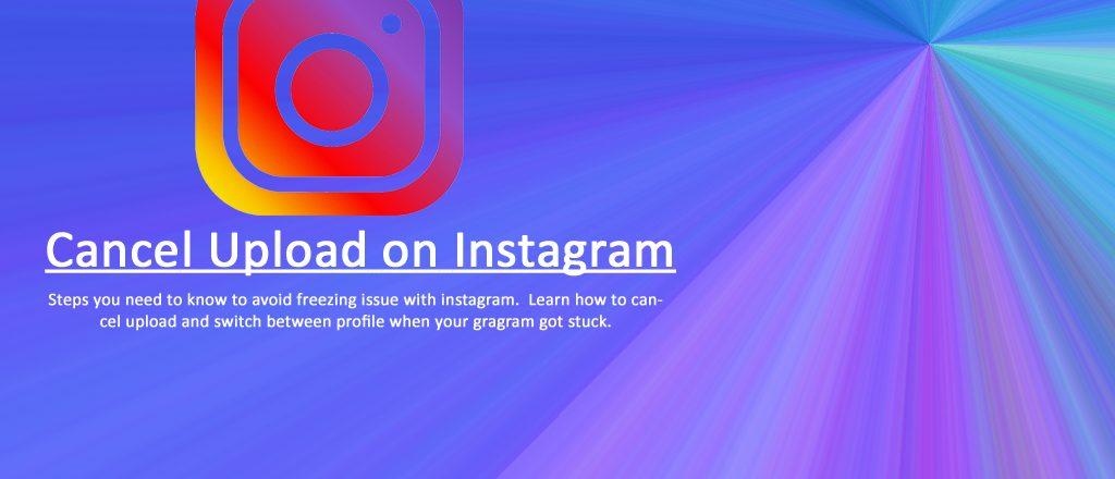 cancel upload on instagram