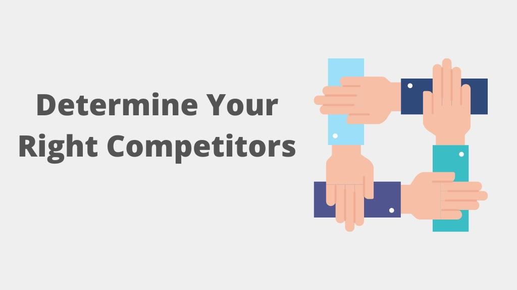 determine your right competitors