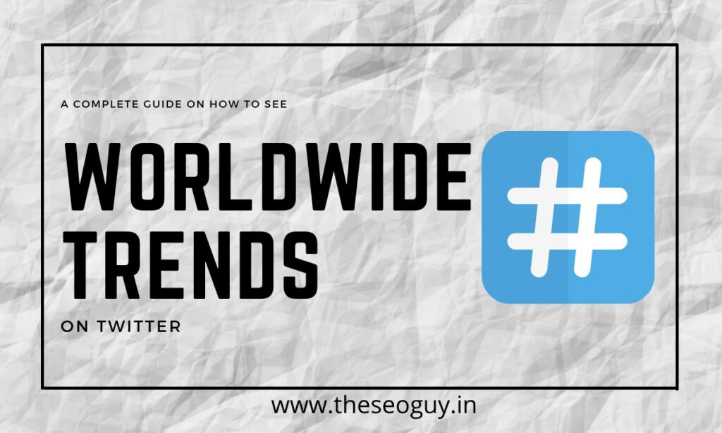 How to see worldwide trends on twitter